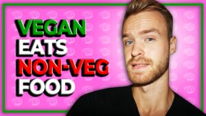 vegan eats non vegan food